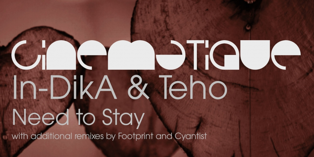 In-DikA & Teho - Need to Stay (Cinematique)